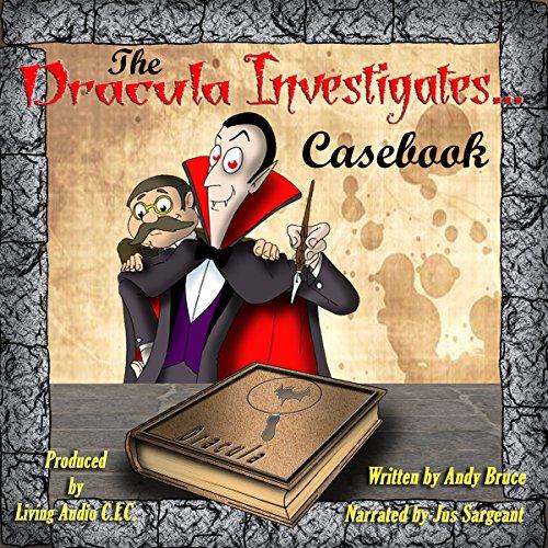 The Dracula Investigates Casebook: Dracula Investigates, Volume 1-3 audiobook cover art
