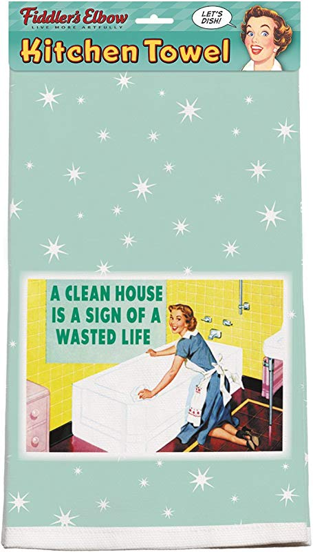 A Clean House Is A Sign Of A Wasted Life 100 Cotton Eco Friendly Dish Towel