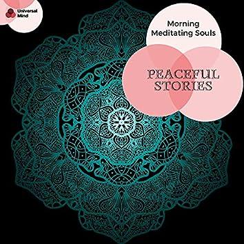Peaceful Stories - Morning Meditating Souls