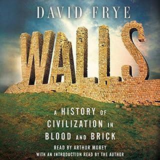 Walls     A History of Civilization in Blood and Brick              Auteur(s):                                                                                                                                 David Frye                               Narrateur(s):                                                                                                                                 Arthur Morey                      Durée: 9 h et 5 min     Pas de évaluations     Au global 0,0