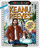 Keanu Reeves: Colorful Fantasies With a Mysterious Hero (Crush + Color)