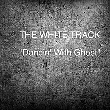 Dancin' With Ghost