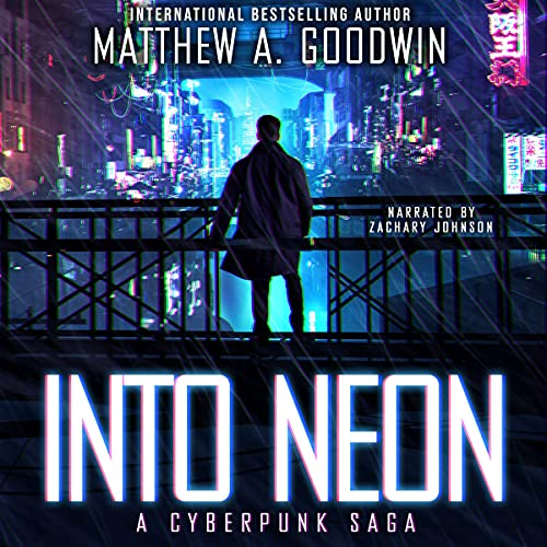 Into Neon Audiobook By Matthew A. Goodwin cover art