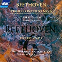 Piano Concerto No.6/Choral Fantasy/Rondo in B Flat by L.V. Beethoven