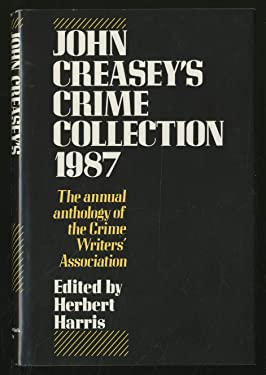 John Creasey's Crime Collection, 1987: An Anthology by Members of the Crime Writers' Association