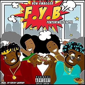 F.Y.B (feat. Fly Tye)
