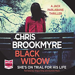 Black Widow                   By:                                                                                                                                 Chris Brookmyre                               Narrated by:                                                                                                                                 Angus King,                                                                                        Scarlett Mack                      Length: 14 hrs and 21 mins     1,377 ratings     Overall 4.5