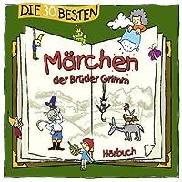 Die 30 besten Märchen der Brüder Grimm