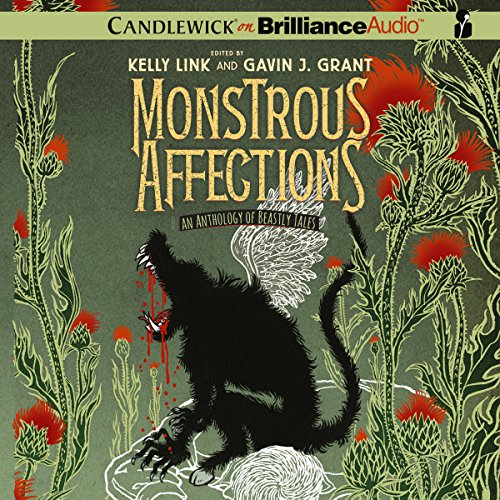 Monstrous Affections     An Anthology of Beastly Tales              Autor:                                                                                                                                 Kelly Link (editor),                                                                                        Gavin J. Grant (editor)                               Sprecher:                                                                                                                                 Amy Rubinate,                                                                                        Nick Podehl                      Spieldauer: 13 Std. und 22 Min.     1 Bewertung     Gesamt 4,0