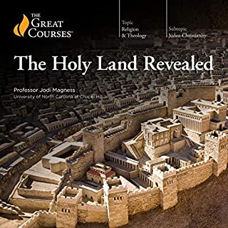 Holy Land Revealed                   By:                                                                                                                                 Jodi Magness,                                                                                        The Great Courses                               Narrated by:                                                                                                                                 Jodi Magness                      Length: 18 hrs and 35 mins     Not rated yet     Overall 0.0
