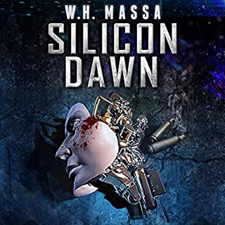 Silicon Dawn                   By:                                                                                                                                 W.H. Massa                               Narrated by:                                                                                                                                 Joe Hempel                      Length: 3 hrs and 53 mins     31 ratings     Overall 4.2