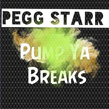 Pump Ya Breaks
