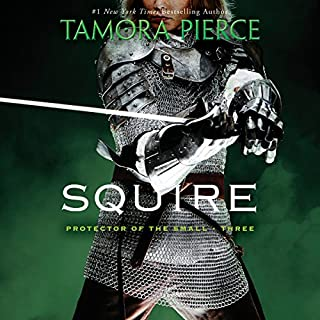 Squire     Book 3 of the Protector of the Small Quartet              Written by:                                                                                                                                 Tamora Pierce                               Narrated by:                                                                                                                                 Bernadette Dunne                      Length: 10 hrs and 49 mins     12 ratings     Overall 4.8