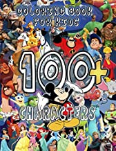 100+ Characters Coloring Book for Kids: 150 Illustrations (Moana, Aladdin, Dumbo, Lion King, The Little Mermaid, Winnie the Pooh, Tinker Bell, Alice ... Cars, Planes, Donald Duck, Tangled etc.)
