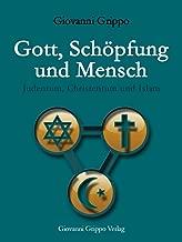 Gott, Schöpfung und Mensch - Judentum, Christentum und Islam (German Edition)