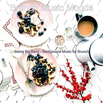 Swing Big Band - Background Music for Brunch
