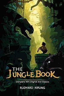 The Jungle Book: ( illustrated ) The Complete Original Classic Novel, Unabridged Classic Edition