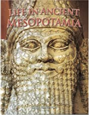 Life in Ancient Mesopotamia (Peoples of the Ancient World)