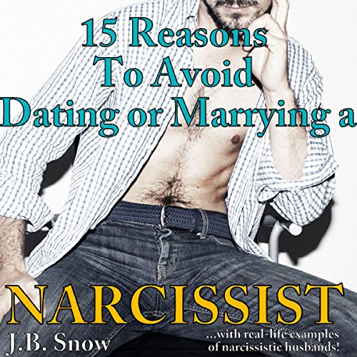 15 Reasons to Avoid Dating or Marrying a Narcissist: With Real-Life Examples of Narcissistic Husbands audiobook cover art
