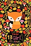 13 Year Old Girl Journal: Cute Happy Birthday Notebook Wide Ruled and Blank Framed Sketchbook, Woodland Animal Fox Diary for Thirteen Year Old ... Draw, Write and Sketch [Idioma Inglés]