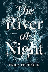 Books Set in Maine: The River at Night by Erica Ferencik. Visit www.taleway.com to find books from around the world. maine books, maine novels, maine literature, maine fiction, maine authors, best books set in maine, popular books set in maine, books about maine, maine reading challenge, maine reading list, augusta books, portland books, bangor books, maine books to read, books to read before going to maine, novels set in maine, books to read about maine, maine packing list, maine travel, maine history, maine travel books