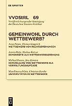 Gemeinwohl durch Wettbewerb?: Berichte und Diskussionen auf der Tagung der Vereinigung der Deutschen Staatsrechtslehrer in...