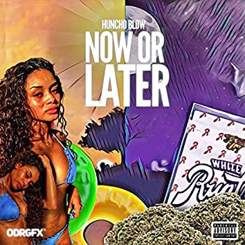Now or Later (feat. Fro)