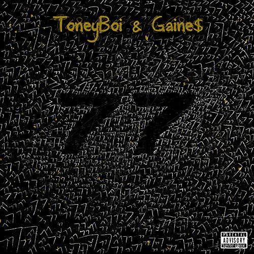 Toney Boi & Gaine$