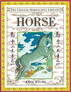 Horse (The Chinese Horoscopes Library)
