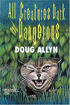 All Creatures Dark and Dangerous : The Dr. David Westbrook Stories 1885941323 Book Cover