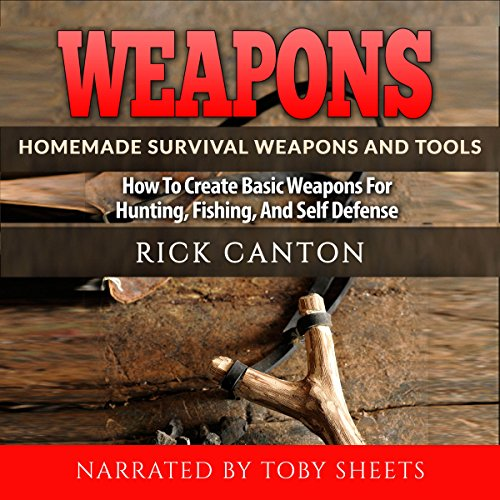 Weapons: Homemade Survival Weapons and Tools cover art