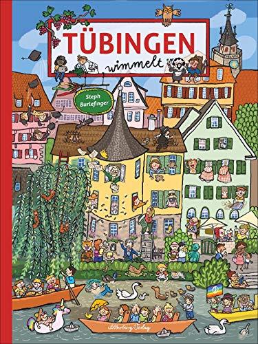 Tübingen wimmelt. Ein Such- und Findebuch für die ganze Familie. Illustriert von der Wimmelspezialistin Steph...