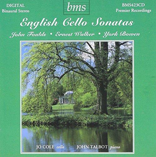Foulds, Walker, Bowen : Sonates pour violoncelle. Cole, Talb