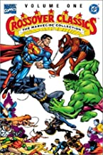 crossover classics the marvel/dc collection