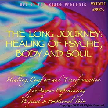 The Long Journey: Healing of Psyche, Body and Soul Volume I Africa