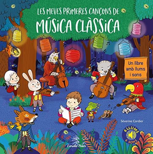 Les meves primeres cançons de música clàssica: Un llibre amb llums i sons (Llibres de sons)