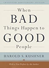 When Bad Things Happen to Good People: 20th Anniversary Edition, with a New Preface by the Author