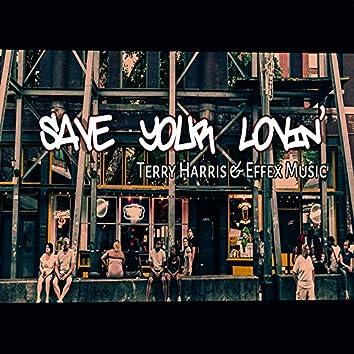 Save Your Lovin'