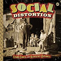 Hard Times And Nursery Rhymes by Social Distortion (2011-01-18)
