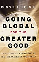 Going Global for the Greater Good: Succeeding as a Nonprofit in the International Community
