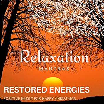 Restored Energies - Positive Music for Happy Christmas
