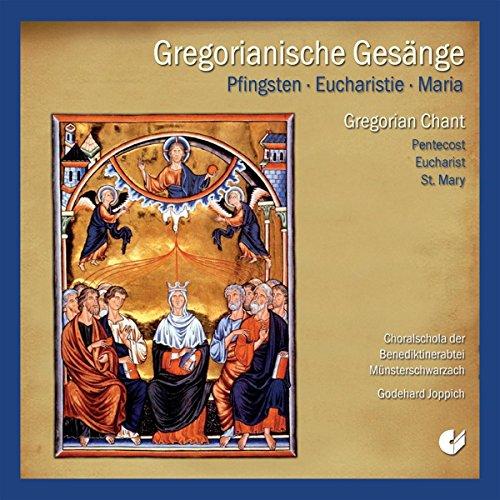 Gregorianiche Gesänge (Pfingsten, Eucharistie, Maria)
