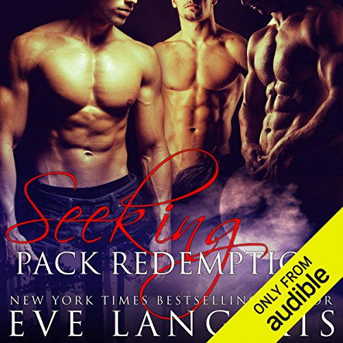 Seeking Pack Redemption                   By:                                                                                                                                 Eve Langlais                               Narrated by:                                                                                                                                 David Benjamin Bliss                      Length: 7 hrs and 6 mins     27 ratings     Overall 4.4