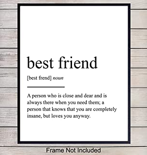Best Friend Definition Wall Art, Home Decor Poster, Print - Unique Room Decorations and Great Inexpensive Gift for BFF, Girlfriend, Bestie, Woman, Women, Her - 8x10 Photo Unframed