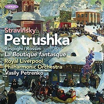 Stravinsky: Petrushka, Rossini/Respighi: La Boutique Fantasque