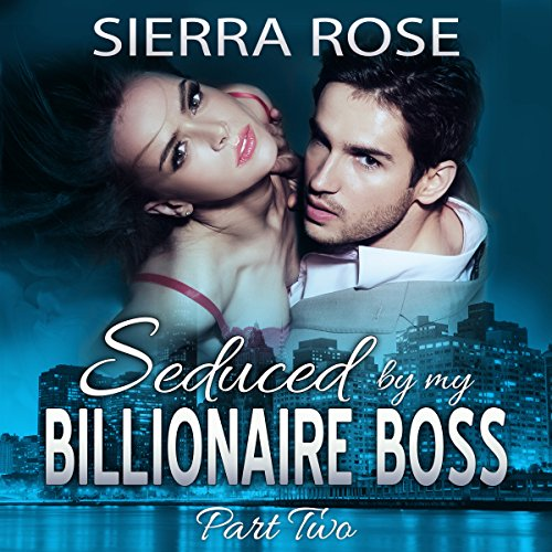 Seduced by My Billionaire Boss, Book 2 audiobook cover art