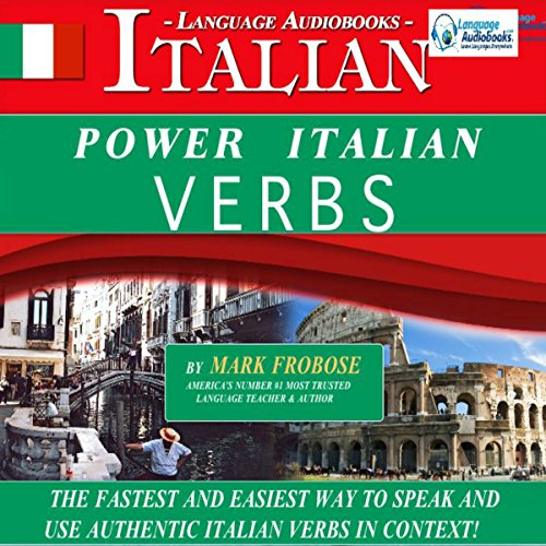 Power Italian Verbs: English and Italian Edition                   By:                                                                                                                                 Mark Frobose                               Narrated by:                                                                                                                                 Mark Frobose                      Length: 5 hrs and 11 mins     24 ratings     Overall 4.2