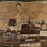 Bruckner: Pange Lingua/Motette