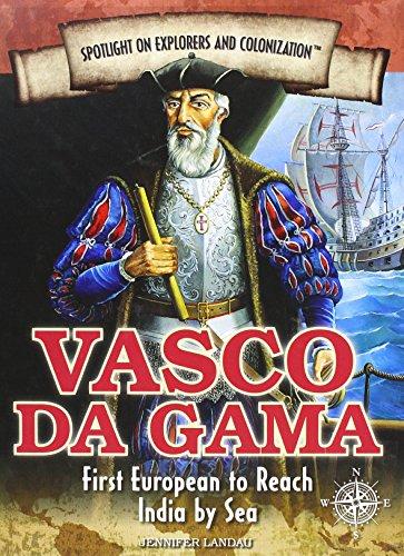 Vasco Da Gama: First European to Reach India by Sea