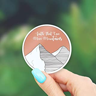 Faith That Can Move Mountains Sticker - for Laptops, Water Bottles and Windows